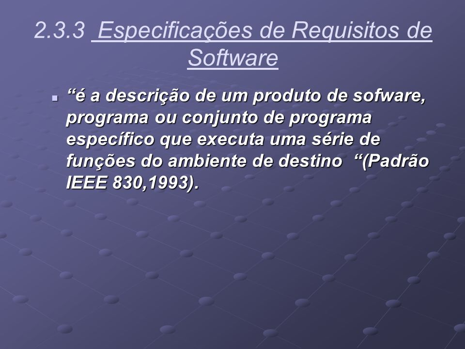 2.3.3 Especificações de Requisitos de Software