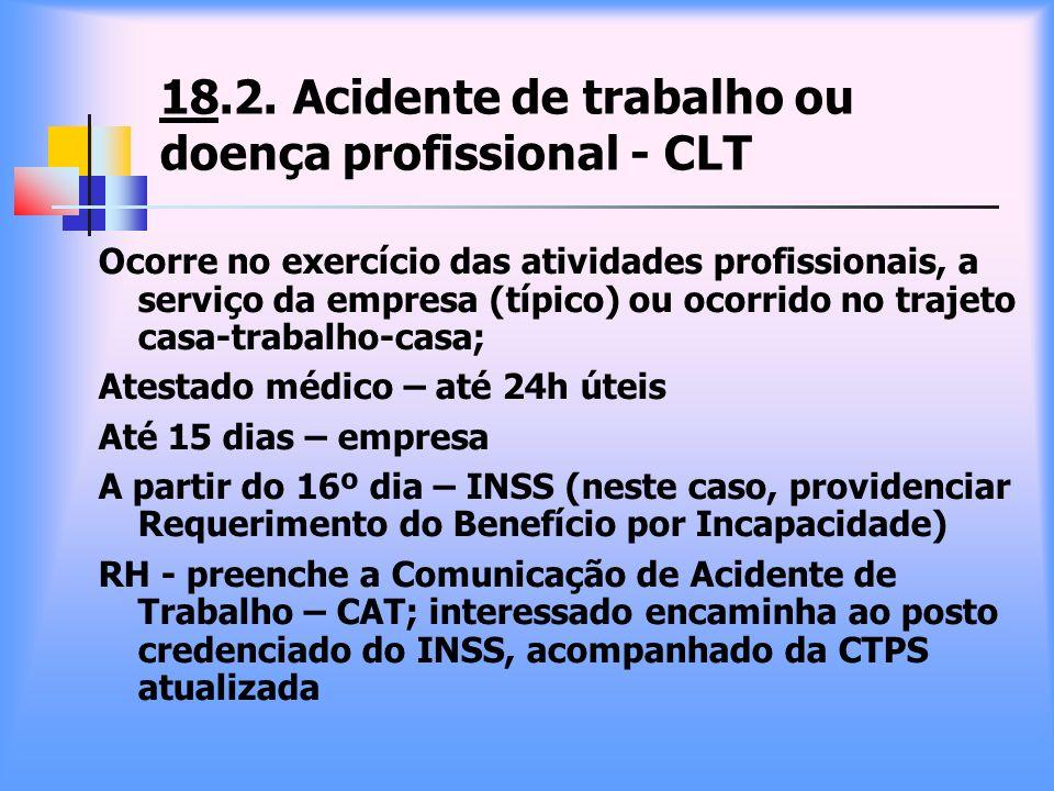 18.2. Acidente de trabalho ou doença profissional - CLT