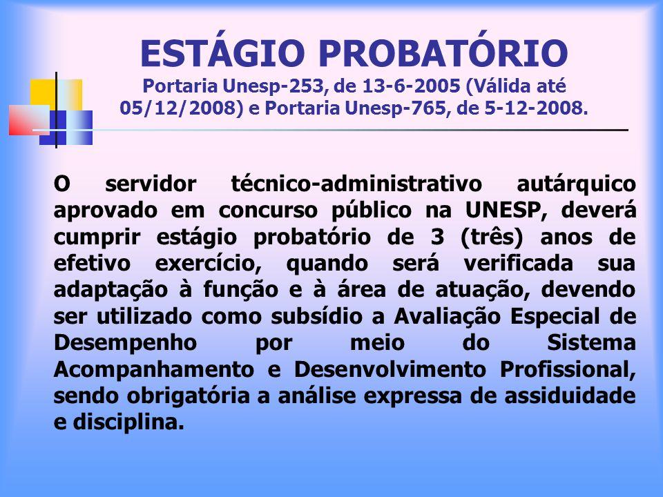 ESTÁGIO PROBATÓRIO Portaria Unesp-253, de 13-6-2005 (Válida até 05/12/2008) e Portaria Unesp-765, de 5-12-2008.