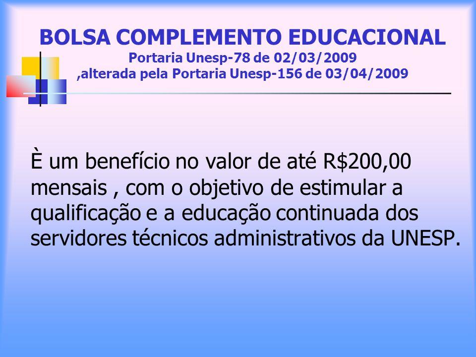 BOLSA COMPLEMENTO EDUCACIONAL Portaria Unesp-78 de 02/03/2009 ,alterada pela Portaria Unesp-156 de 03/04/2009