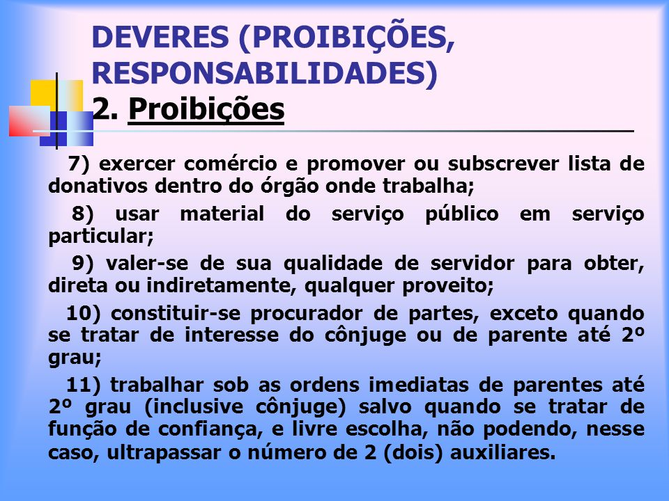 DEVERES (PROIBIÇÕES, RESPONSABILIDADES) 2. Proibições