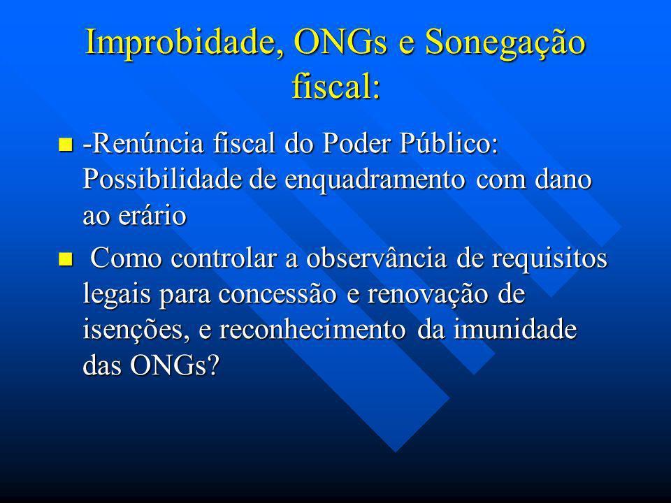 Improbidade, ONGs e Sonegação fiscal:
