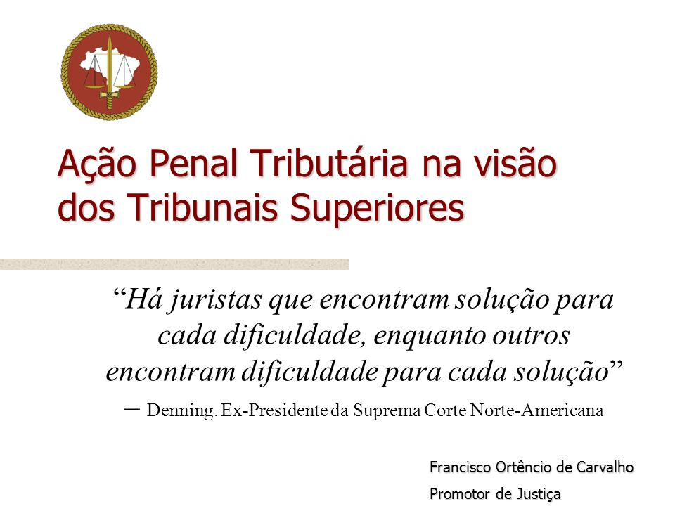 Ação Penal Tributária na visão dos Tribunais Superiores
