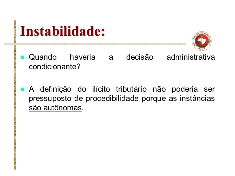Instabilidade: Quando haveria a decisão administrativa condicionante