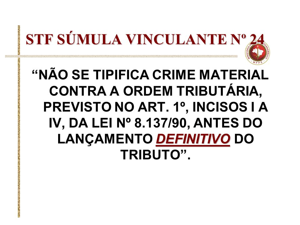 STF SÚMULA VINCULANTE Nº 24