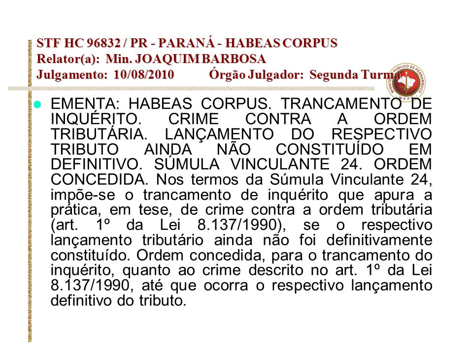 STF HC 96832 / PR - PARANÁ - HABEAS CORPUS Relator(a): Min