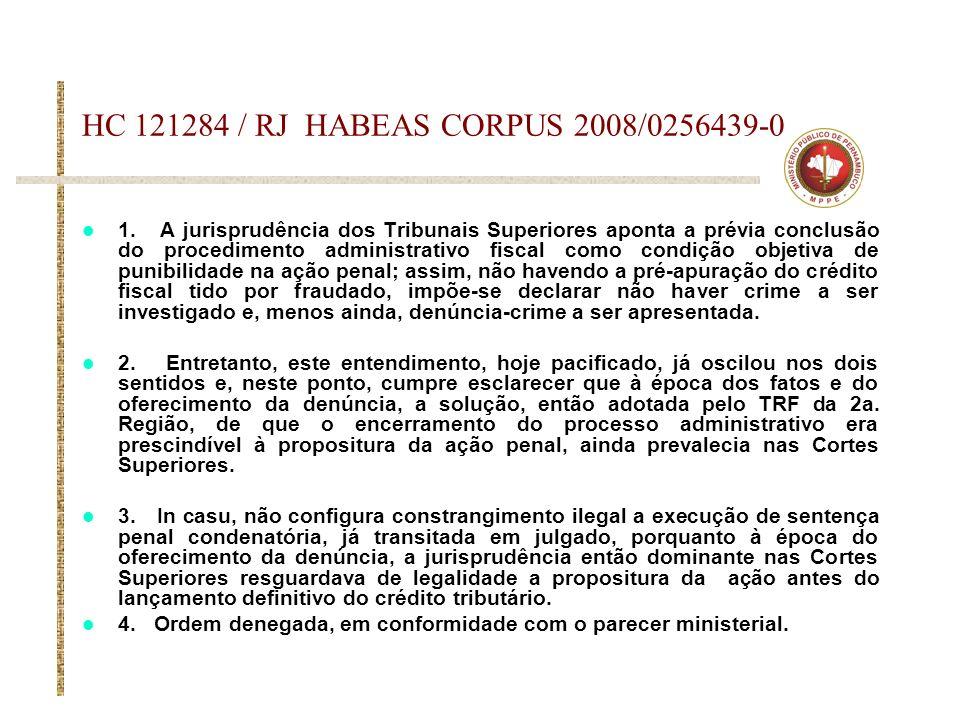 HC 121284 / RJ HABEAS CORPUS 2008/0256439-0