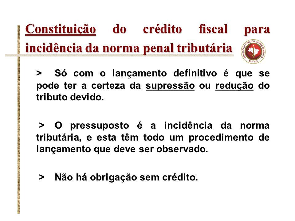 Constituição do crédito fiscal para incidência da norma penal tributária