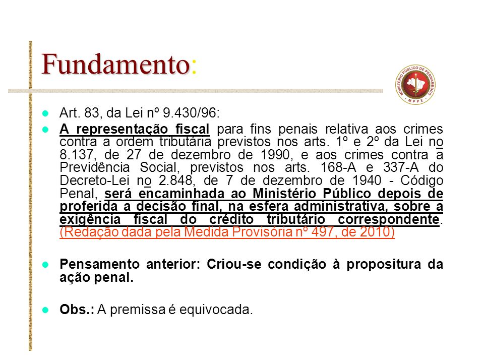 Fundamento: Art. 83, da Lei nº 9.430/96: