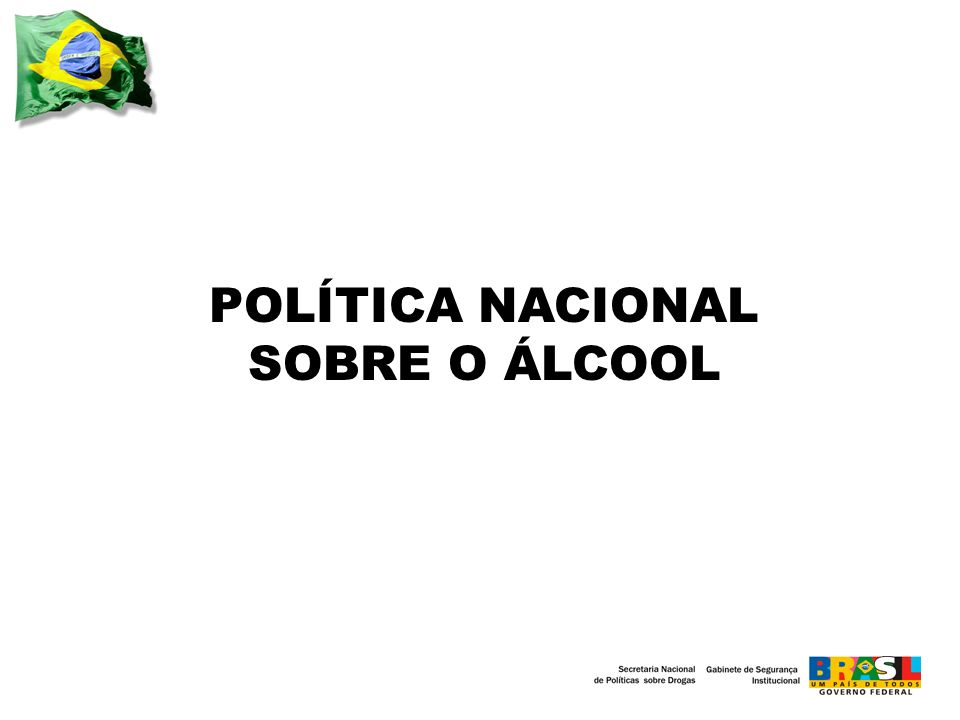 POLÍTICA NACIONAL SOBRE O ÁLCOOL