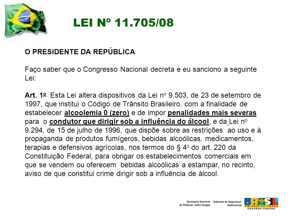 LEI Nº 11.705/08 O PRESIDENTE DA REPÚBLICA