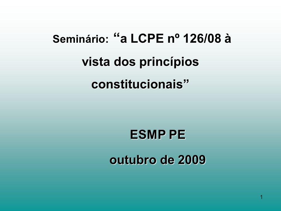 Seminário: a LCPE nº 126/08 à vista dos princípios constitucionais