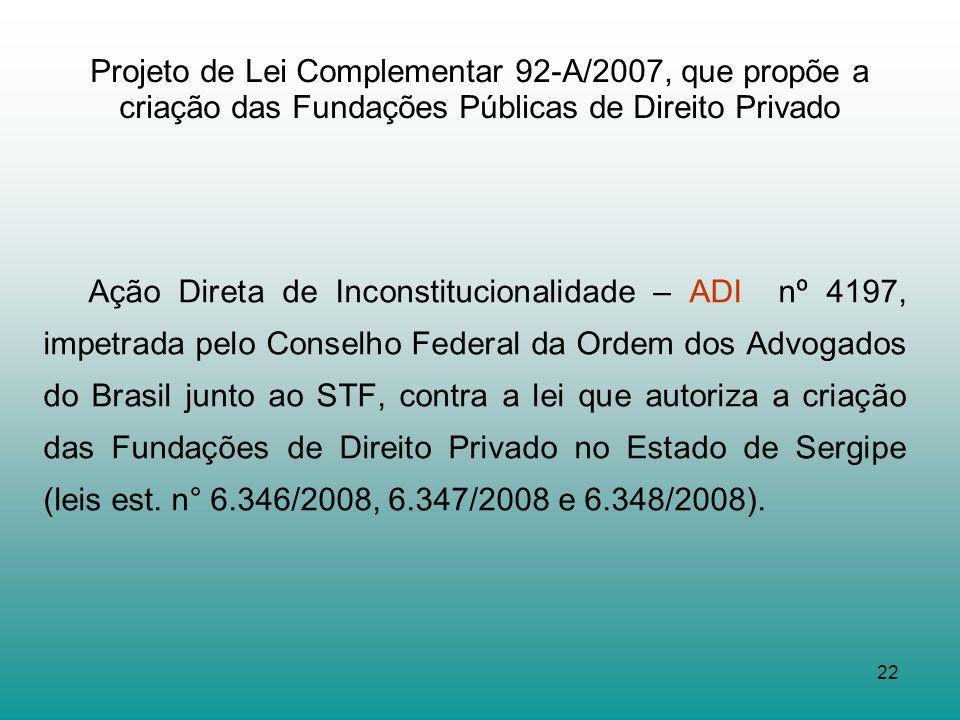 Projeto de Lei Complementar 92-A/2007, que propõe a criação das Fundações Públicas de Direito Privado