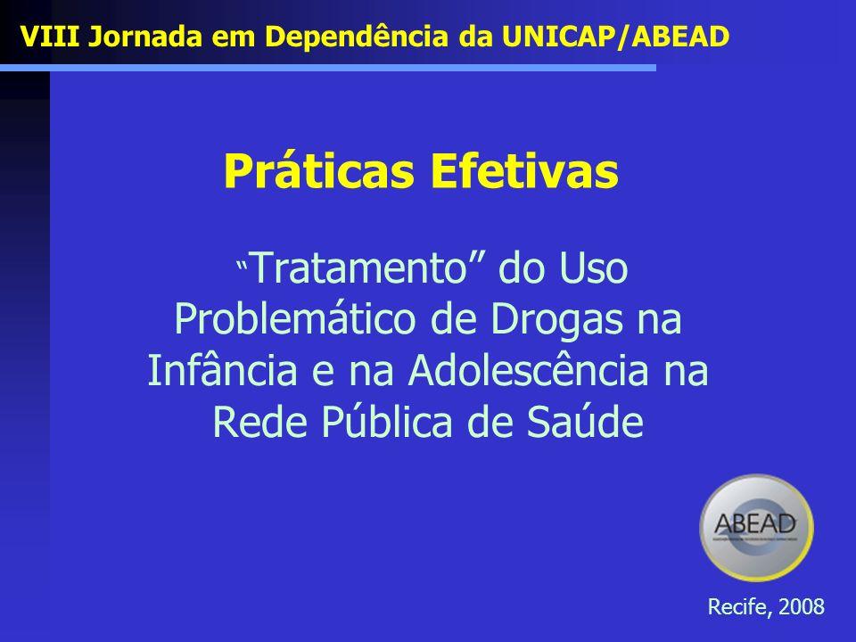 Práticas Efetivas VIII Jornada em Dependência da UNICAP/ABEAD