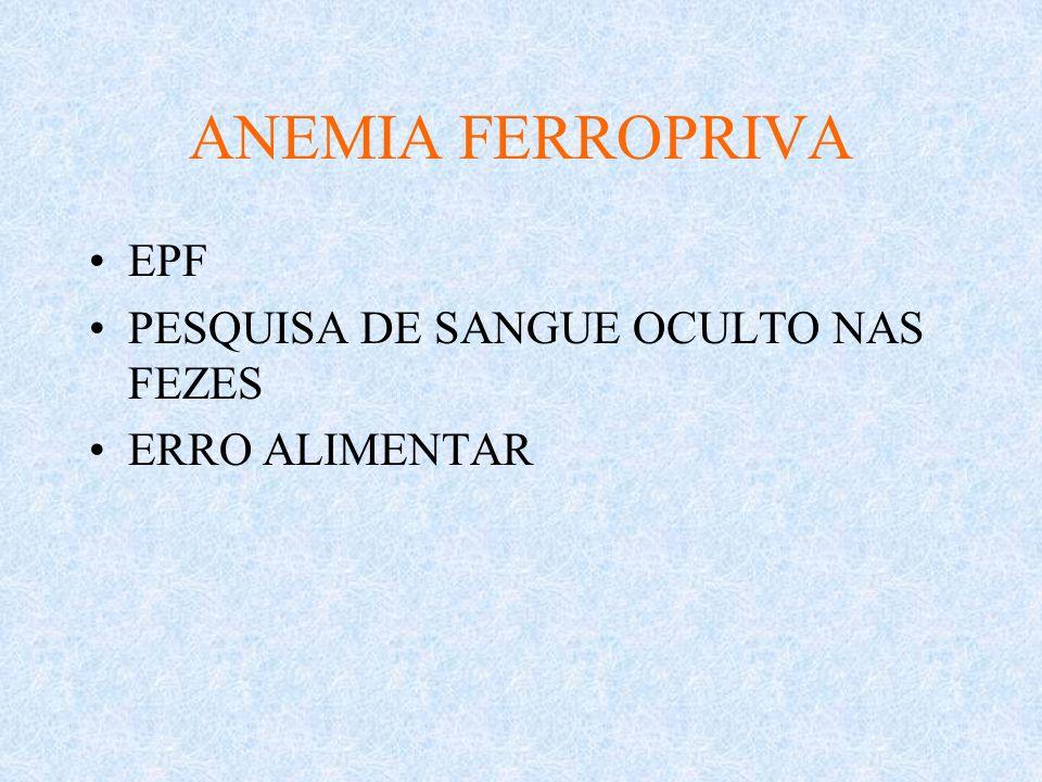 ANEMIA FERROPRIVA EPF PESQUISA DE SANGUE OCULTO NAS FEZES