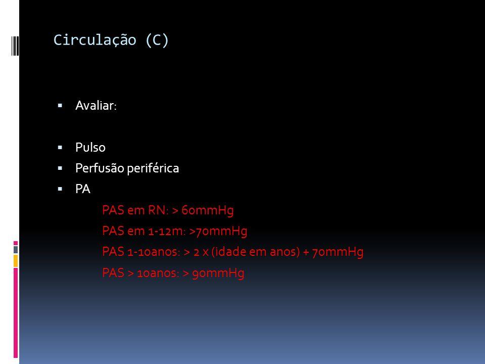 Circulação (C) Avaliar: Pulso Perfusão periférica PA