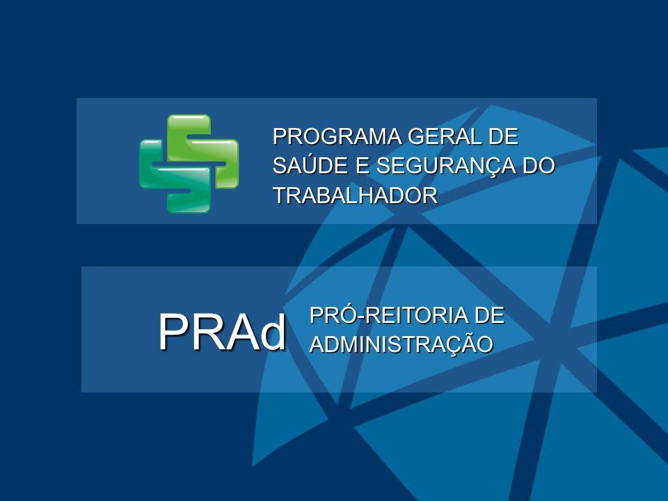PRAd PROGRAMA GERAL DE SAÚDE E SEGURANÇA DO TRABALHADOR