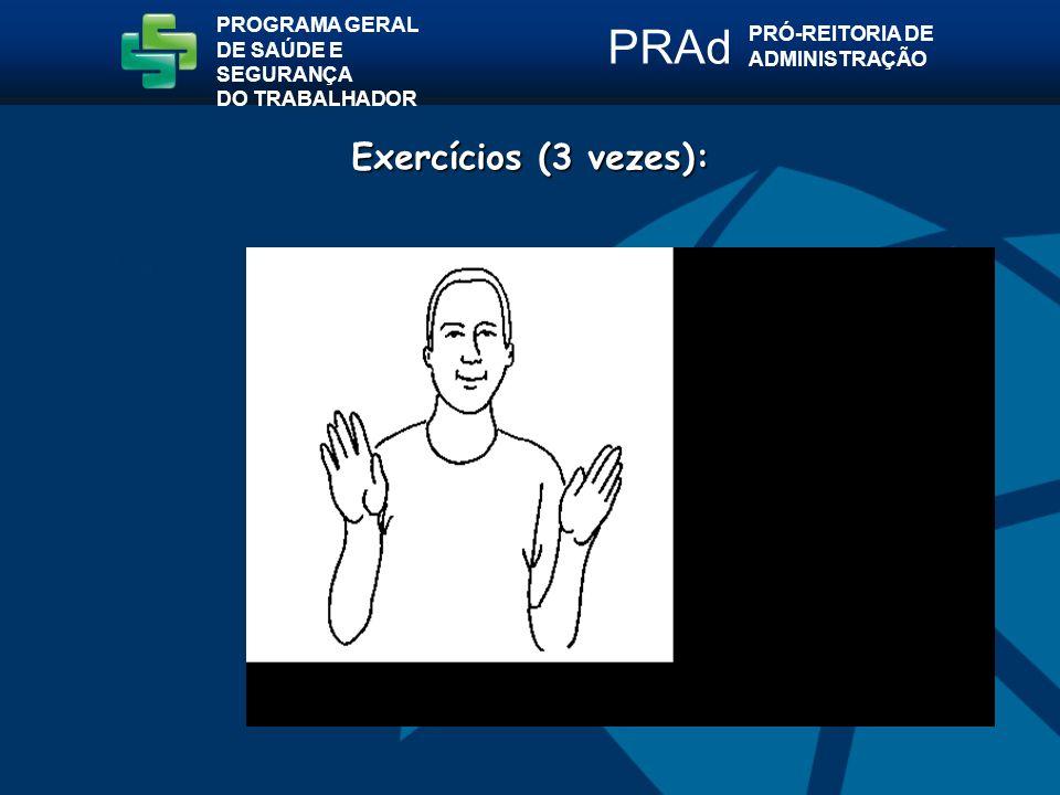 PRAd Exercícios (3 vezes): PROGRAMA GERAL PRÓ-REITORIA DE