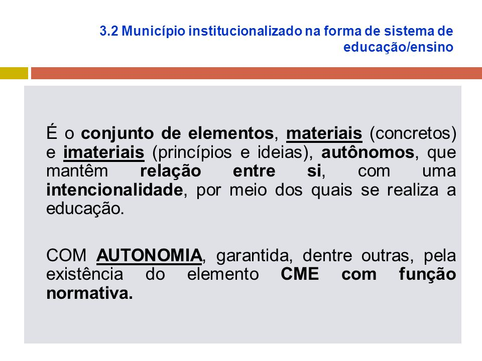 3.2 Município institucionalizado na forma de sistema de educação/ensino