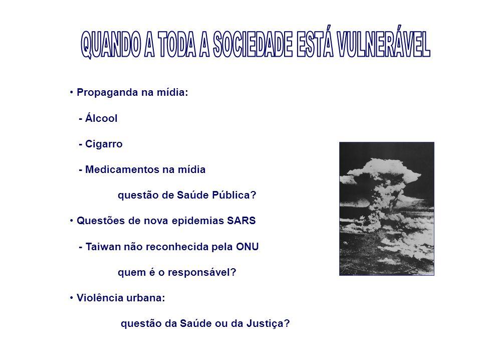 QUANDO A TODA A SOCIEDADE ESTÁ VULNERÁVEL