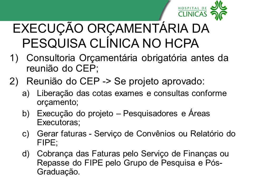 EXECUÇÃO ORÇAMENTÁRIA DA PESQUISA CLÍNICA NO HCPA