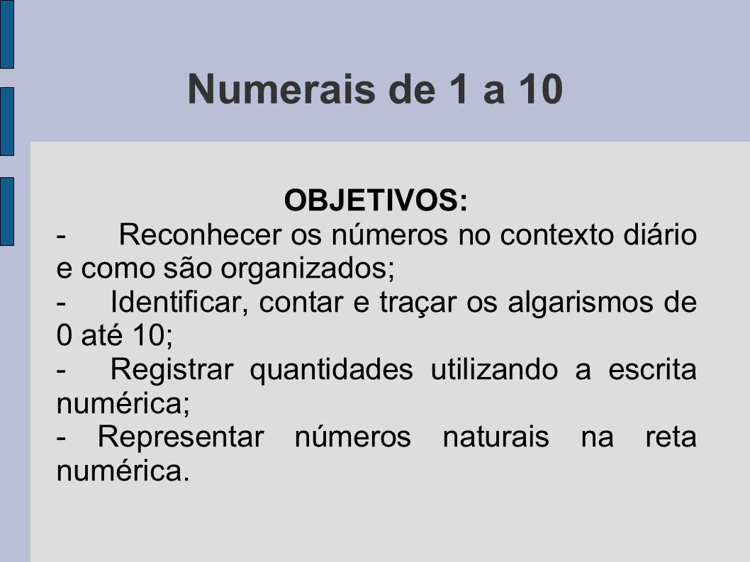 Numerais de 1 a 10 OBJETIVOS: