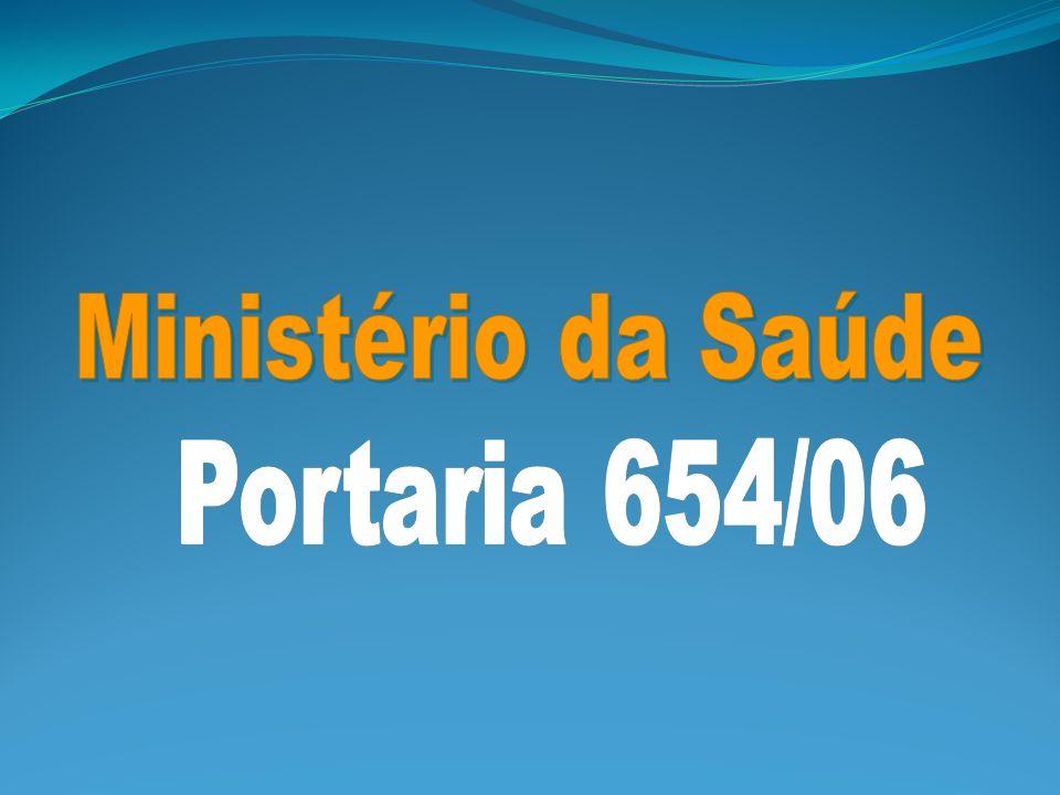 Ministério da Saúde Portaria 654/06 36