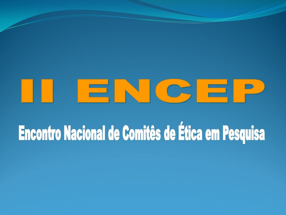 Encontro Nacional de Comitês de Ética em Pesquisa