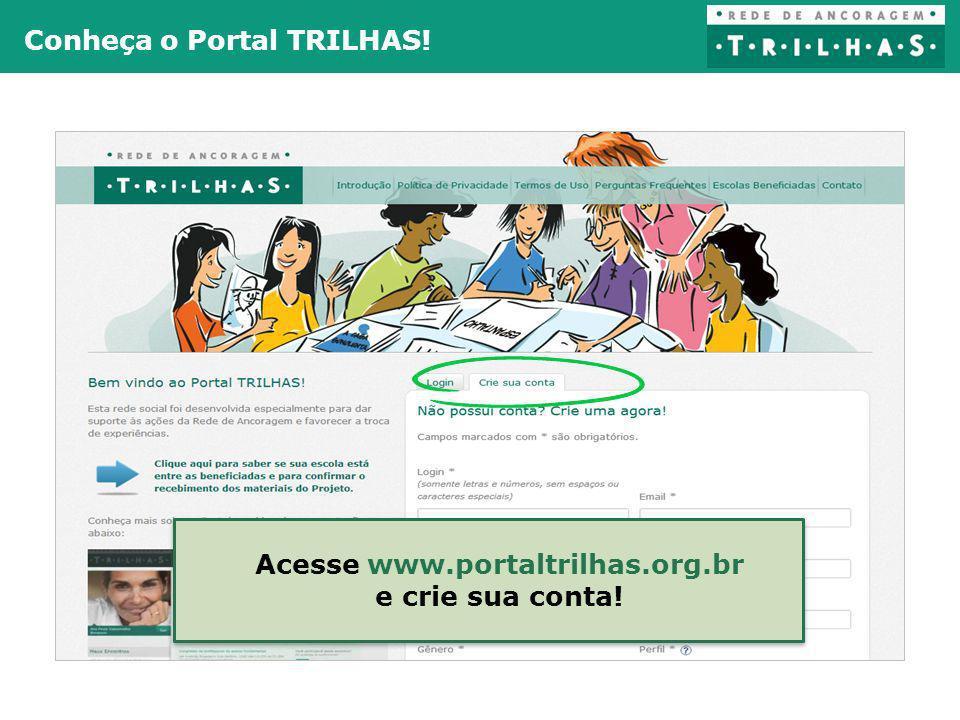 Acesse www.portaltrilhas.org.br