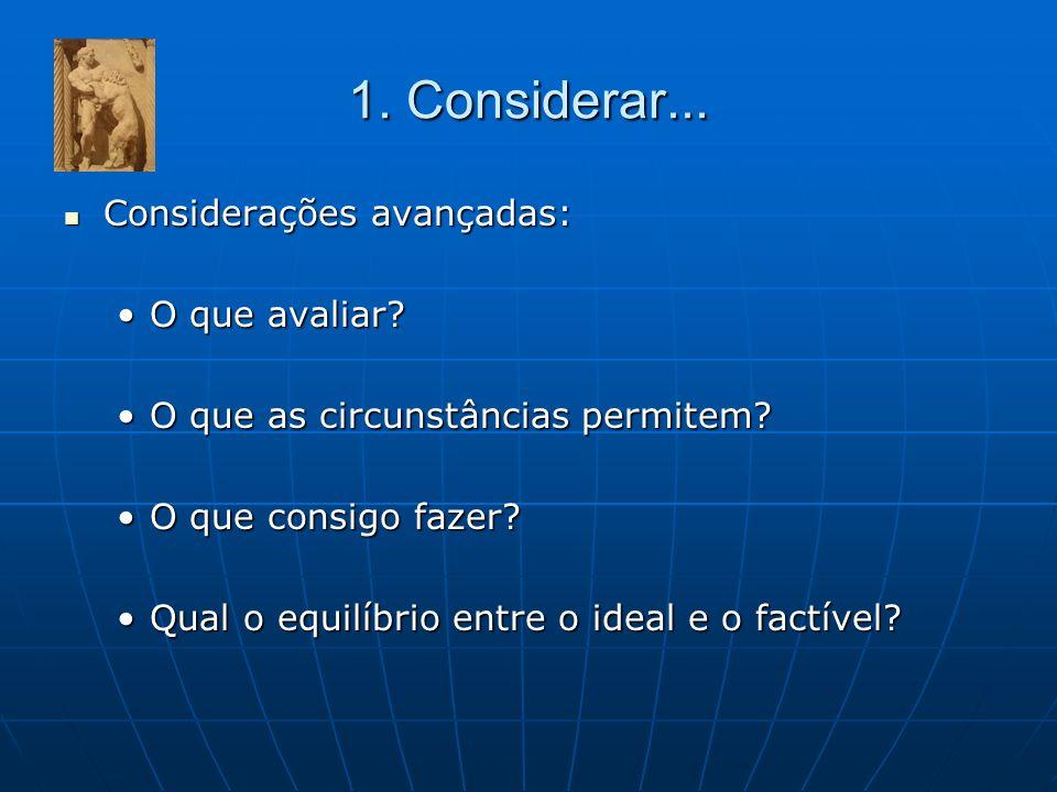 1. Considerar... Considerações avançadas: O que avaliar