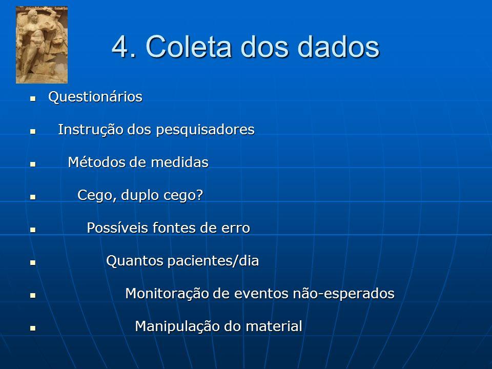 4. Coleta dos dados Questionários Instrução dos pesquisadores