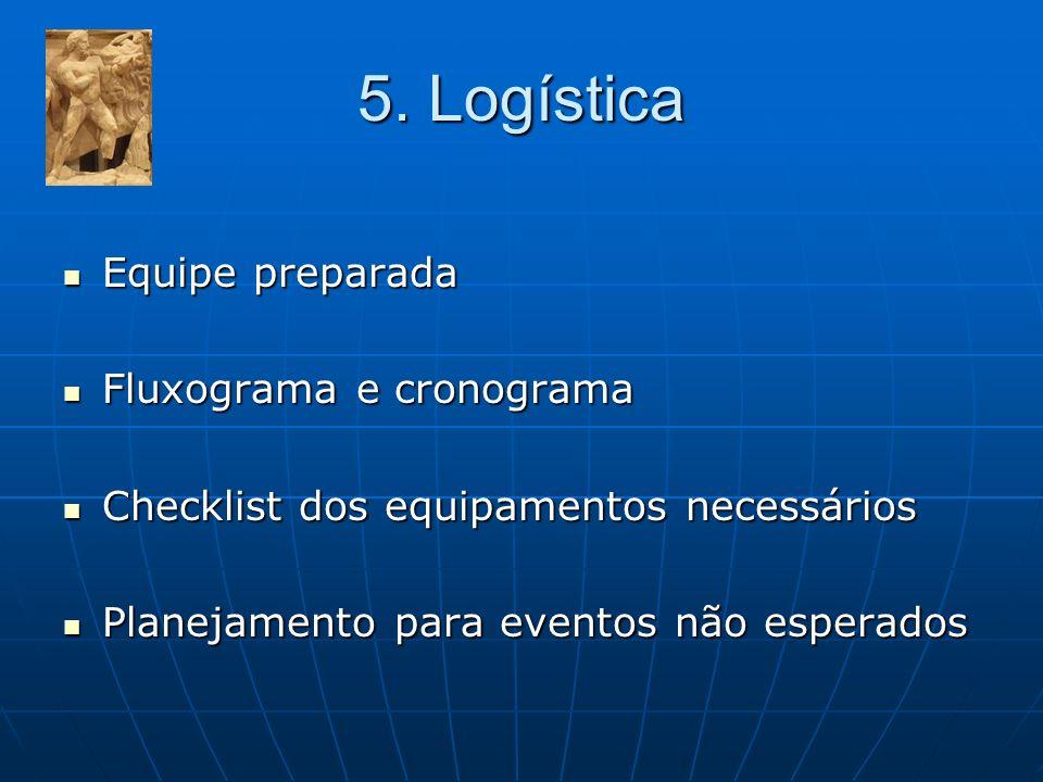 5. Logística Equipe preparada Fluxograma e cronograma