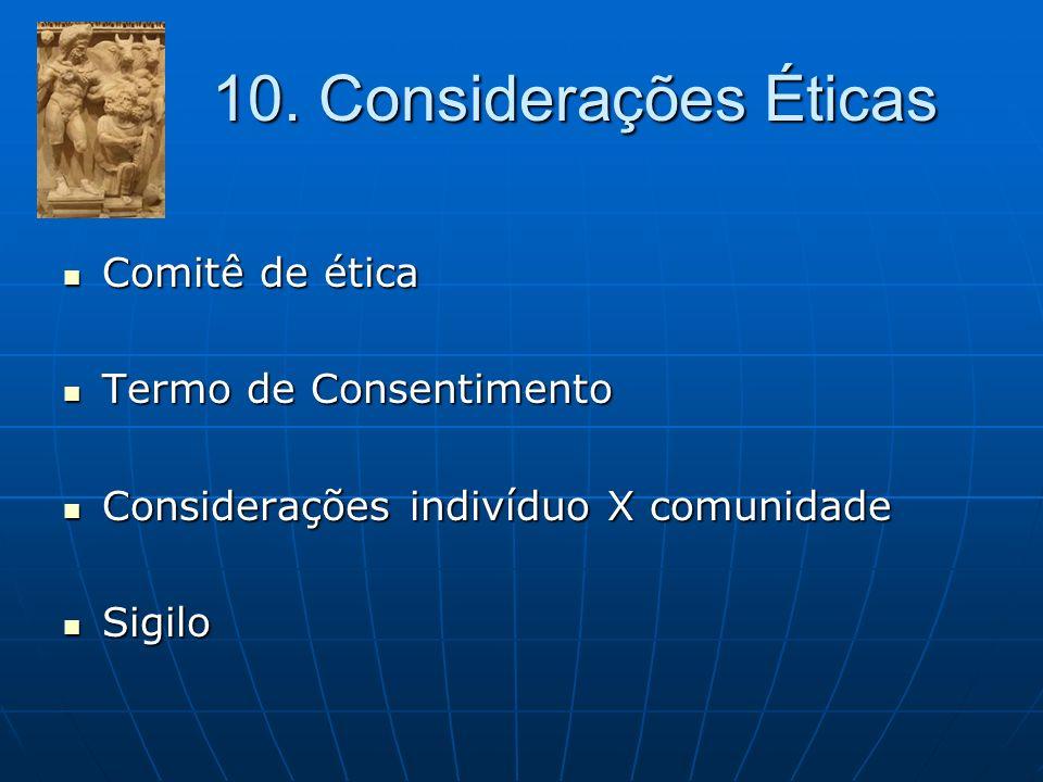 10. Considerações Éticas Comitê de ética Termo de Consentimento