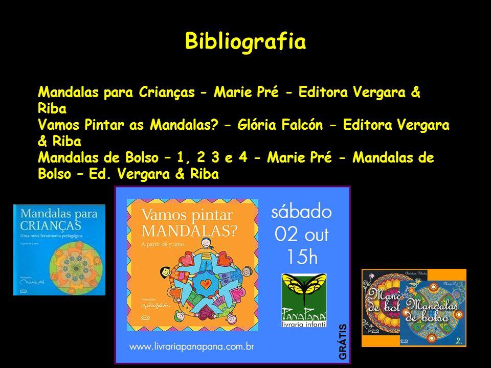 Bibliografia Mandalas para Crianças - Marie Pré - Editora Vergara & Riba Vamos Pintar as Mandalas - Glória Falcón - Editora Vergara & Riba.