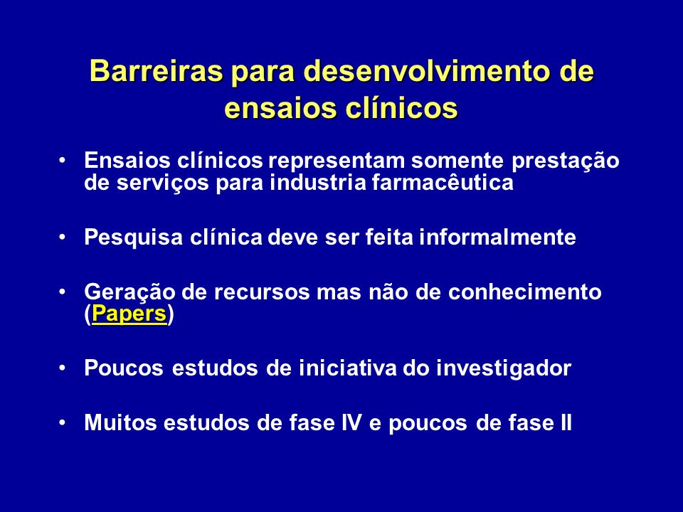 Barreiras para desenvolvimento de ensaios clínicos