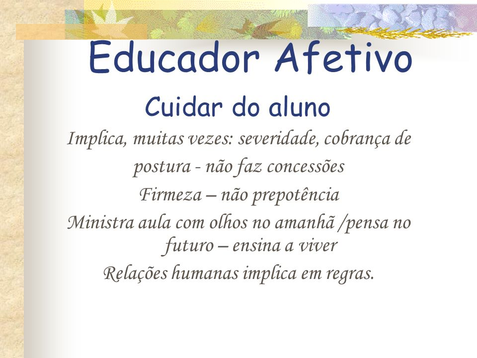 Educador Afetivo Cuidar do aluno
