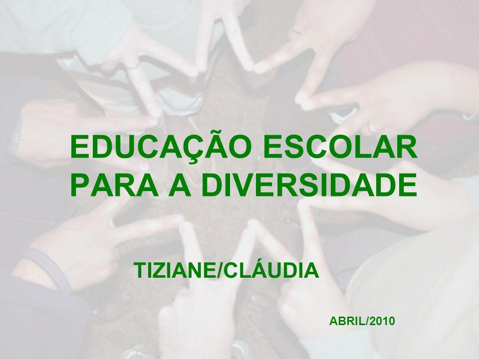 EDUCAÇÃO ESCOLAR PARA A DIVERSIDADE