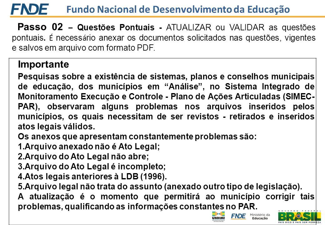 Passo 02 – Questões Pontuais - ATUALIZAR ou VALIDAR as questões pontuais. É necessário anexar os documentos solicitados nas questões, vigentes e salvos em arquivo com formato PDF.