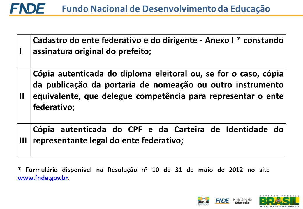 I Cadastro do ente federativo e do dirigente - Anexo I * constando assinatura original do prefeito;