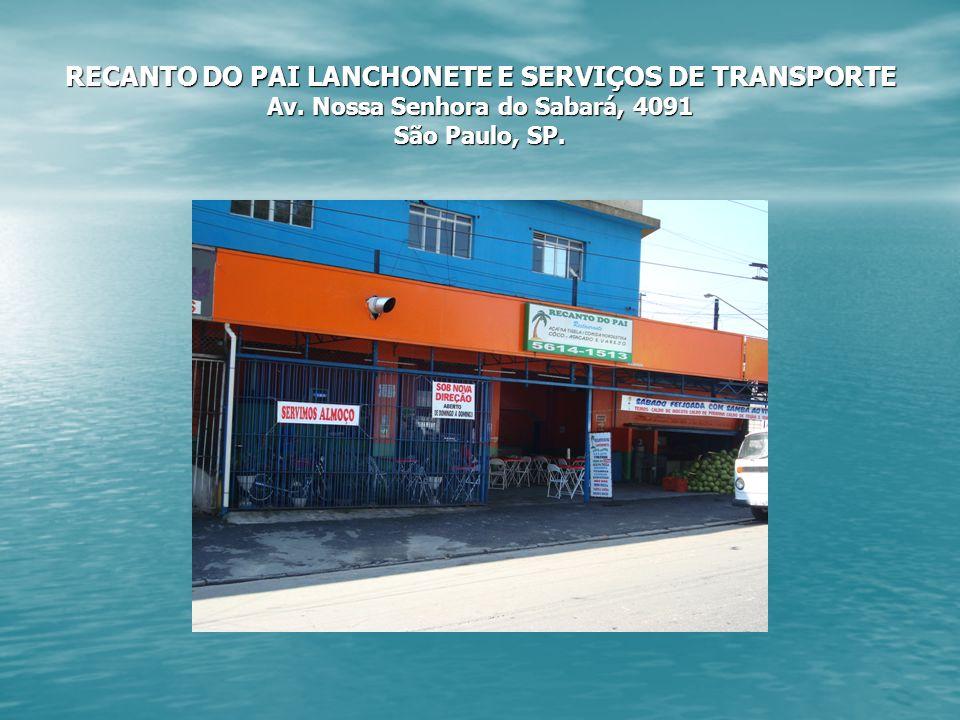 RECANTO DO PAI LANCHONETE E SERVIÇOS DE TRANSPORTE Av