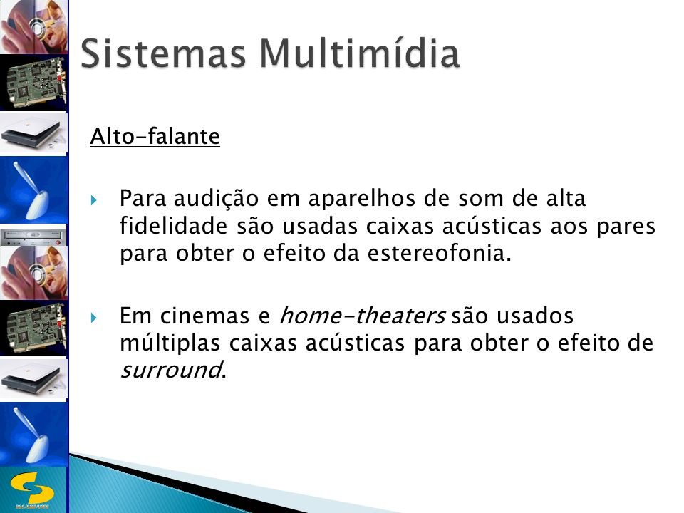 Sistemas Multimídia Alto-falante.