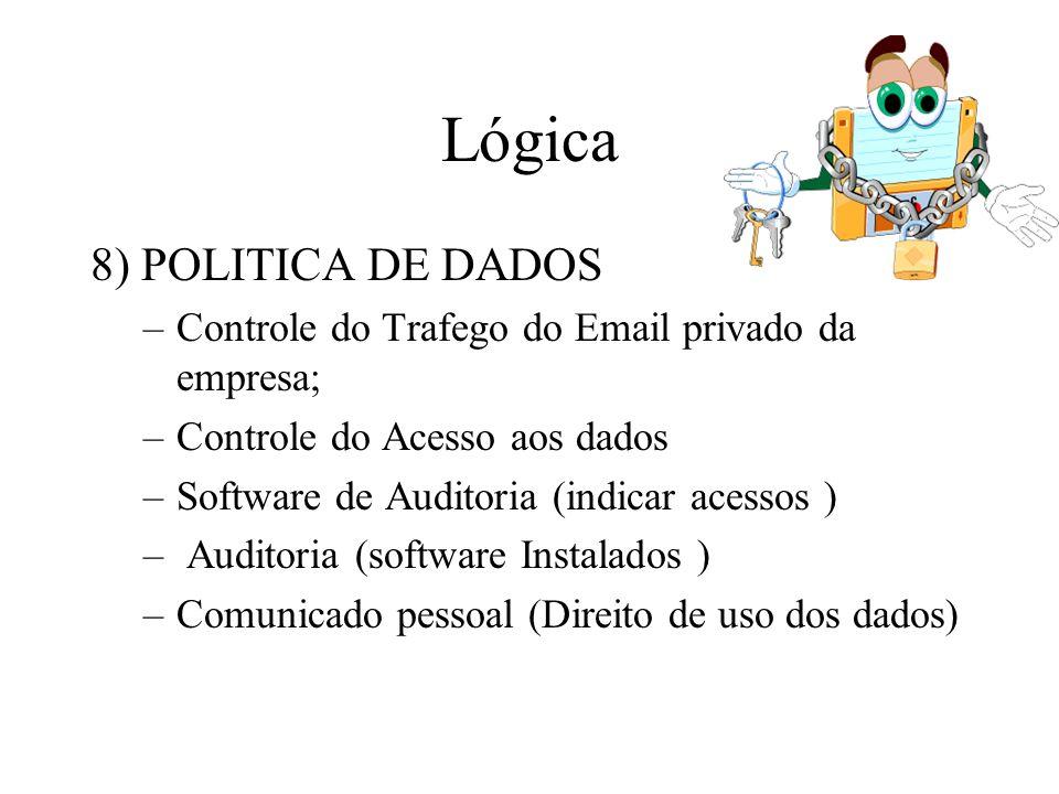 Lógica 8) POLITICA DE DADOS
