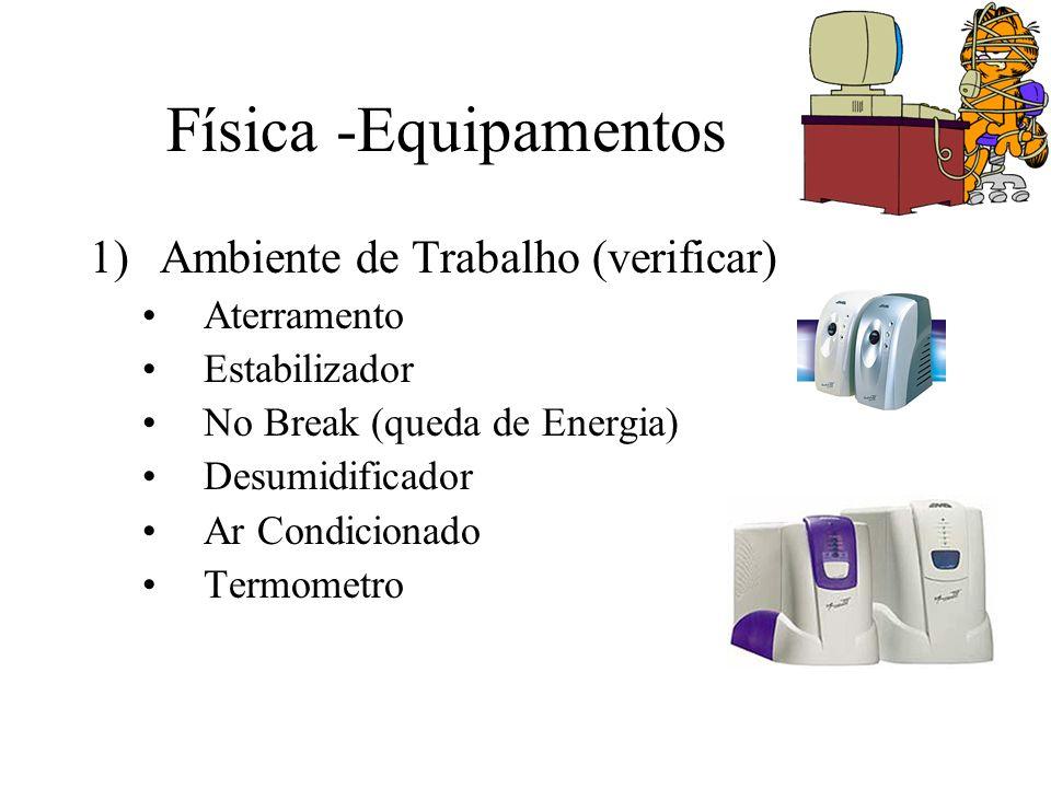 Física -Equipamentos Ambiente de Trabalho (verificar) Aterramento