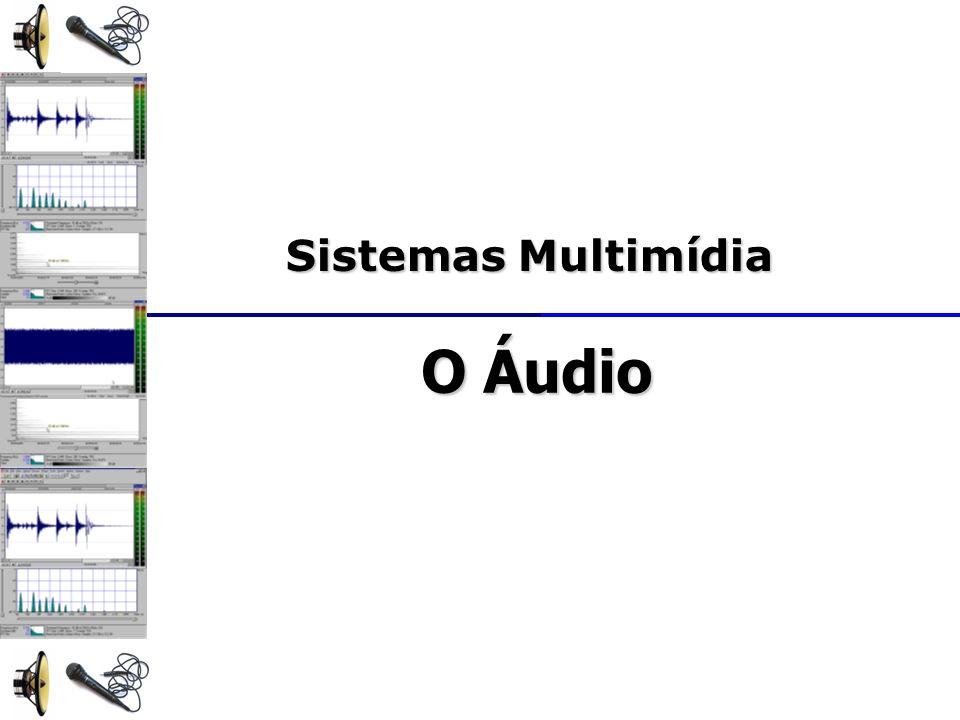 Sistemas Multimídia O Áudio