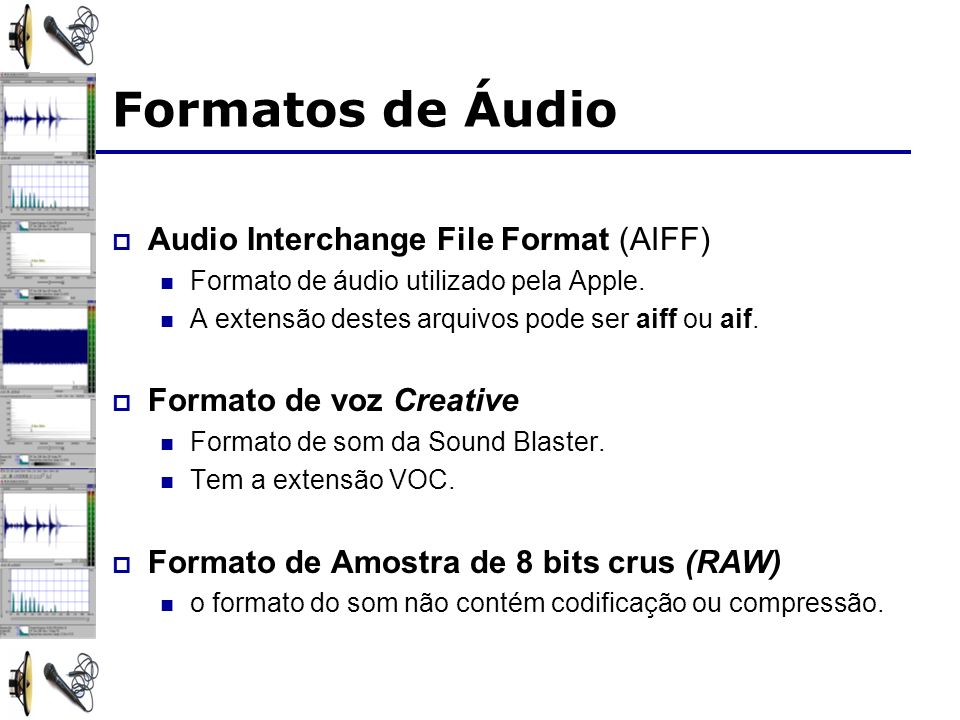 Formatos de Áudio Audio Interchange File Format (AIFF)