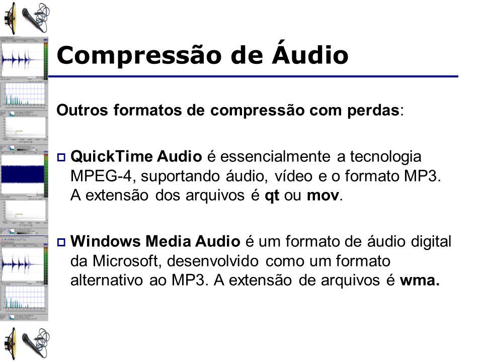 Compressão de Áudio Outros formatos de compressão com perdas: