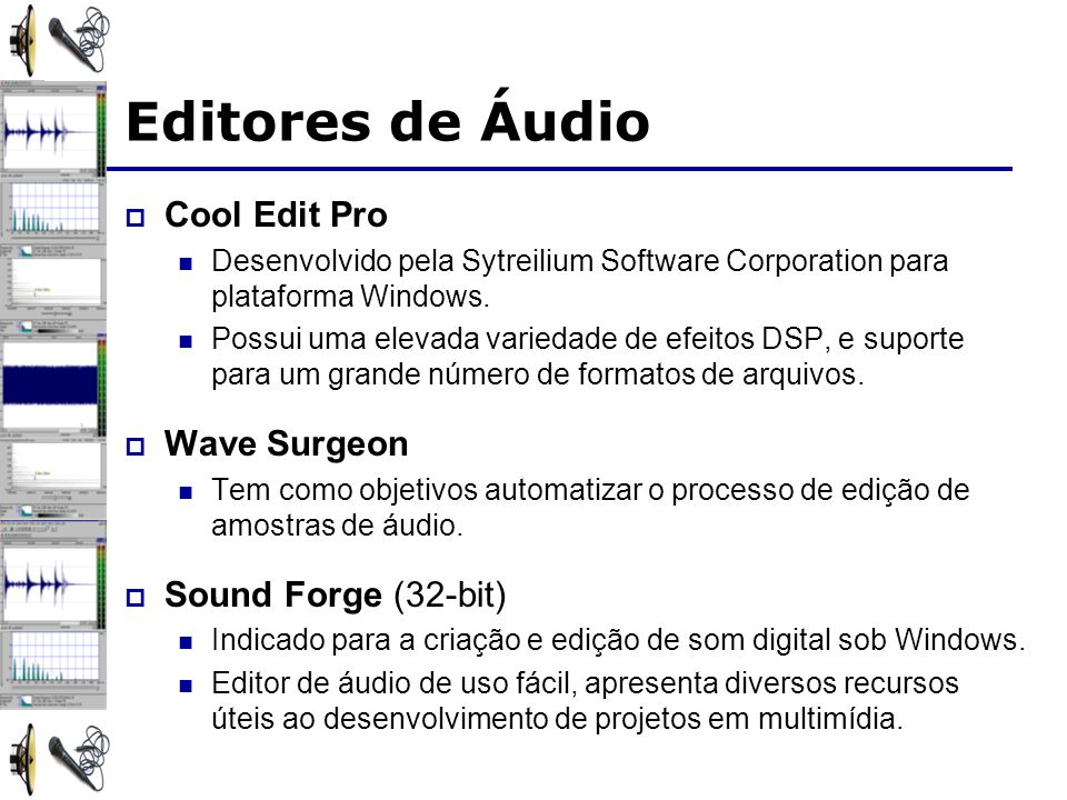 Editores de Áudio Cool Edit Pro Wave Surgeon Sound Forge (32-bit)