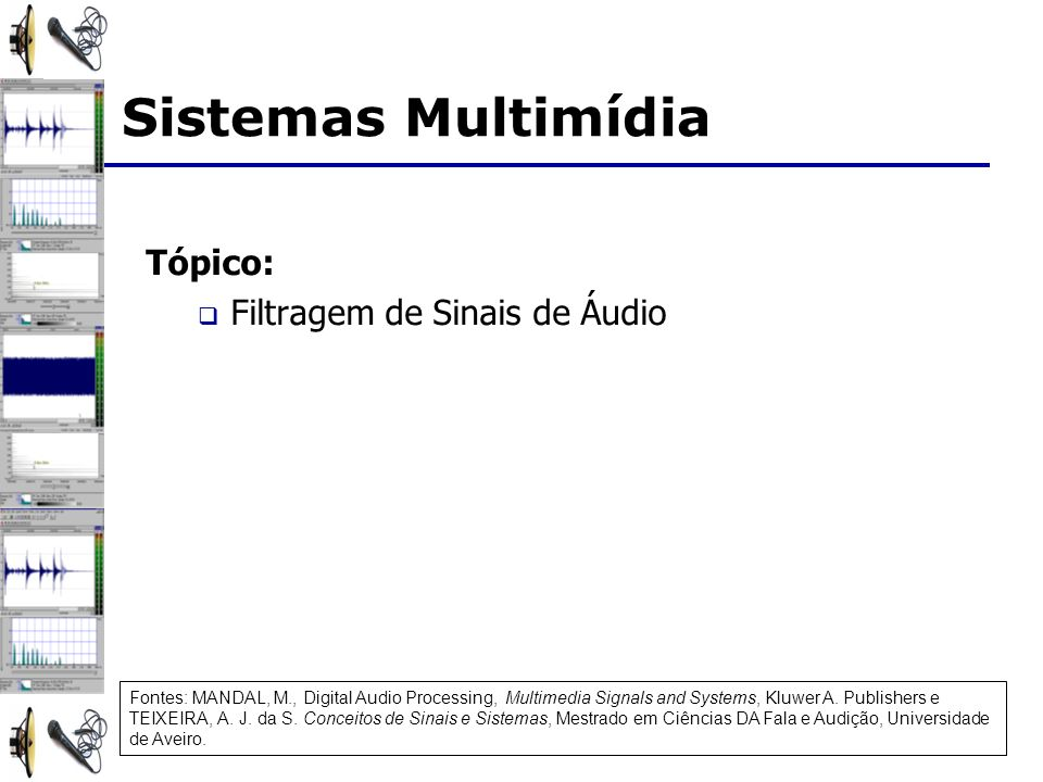 Sistemas Multimídia Tópico: Filtragem de Sinais de Áudio