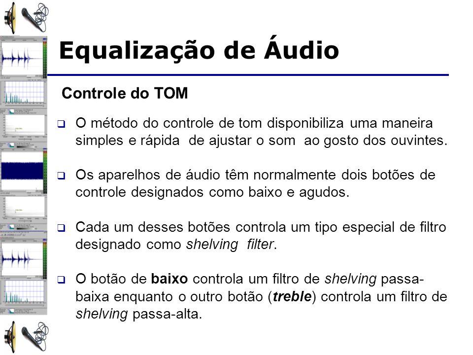 Equalização de Áudio Controle do TOM
