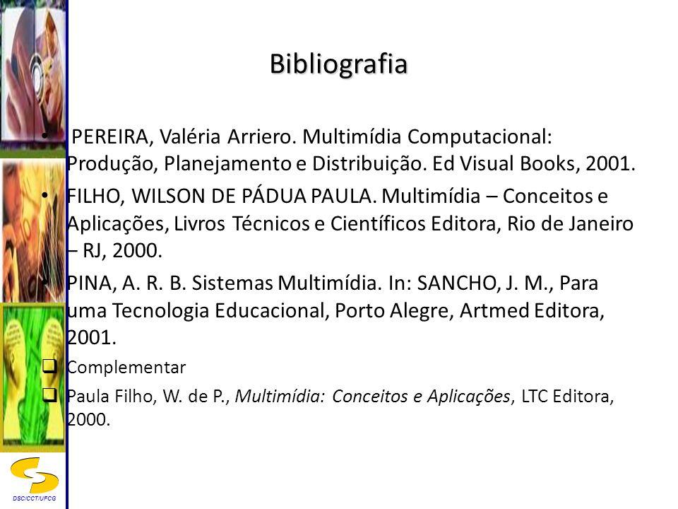 BibliografiaPEREIRA, Valéria Arriero. Multimídia Computacional: Produção, Planejamento e Distribuição. Ed Visual Books, 2001.